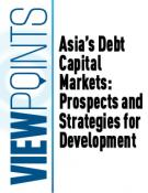 Asia's Debt Capital Markets: Prospects and Strategies for Development
